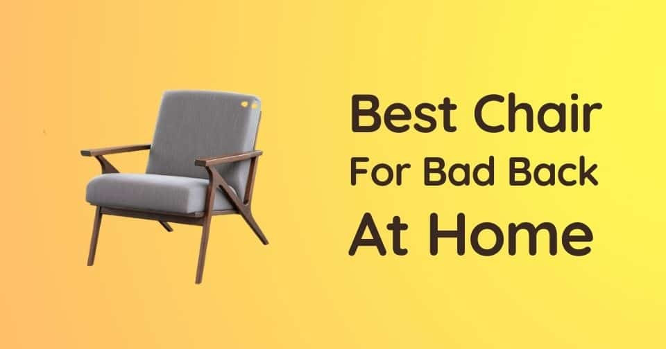 What Is The Best Chair For Bad Back At Home