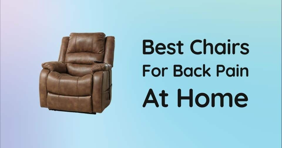 What Are The Best Chairs For Back Pain At Home
