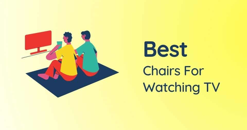 What Are The Most Comfortable Chairs For Watching TV That Look Good Too