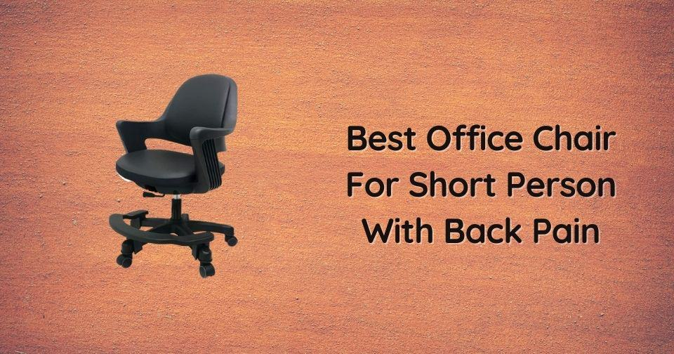 What Is The Best Office Chair For Short Person With Back Pain
