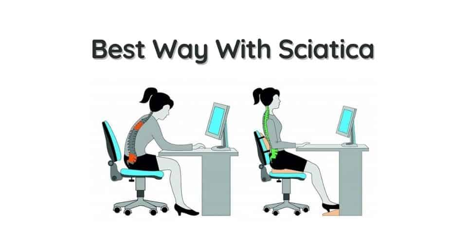 What Is The Best Way To Sit At A Desk With Sciatica